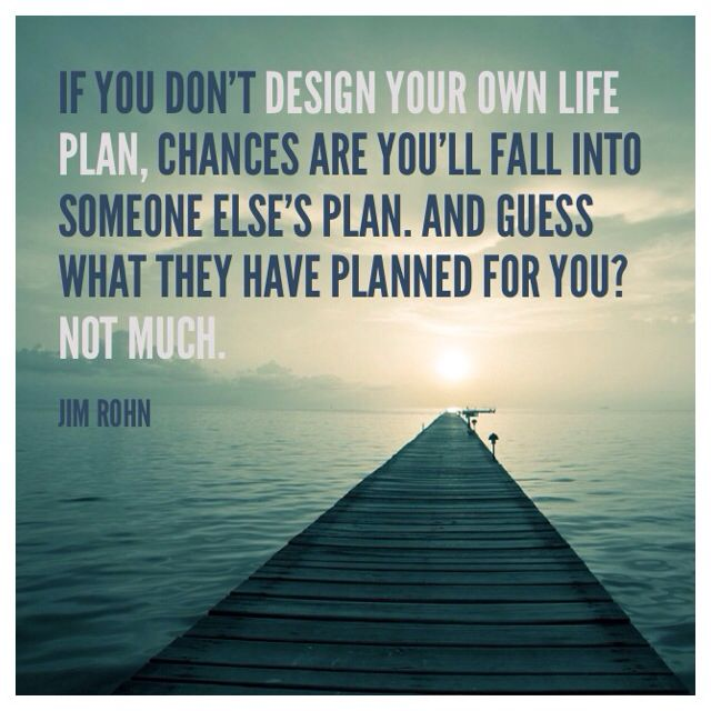 if-you-dont-design-your-own-life-plan2
